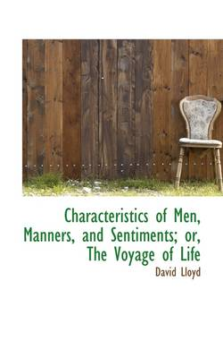 Characteristics of Men, Manners, and Sentiments; Or, the Voyage of Life