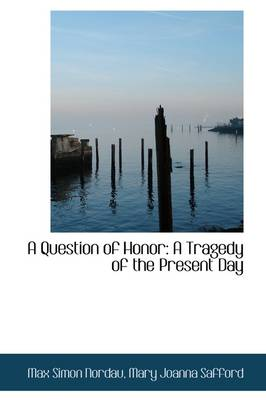 A Question of Honor: A Tragedy of the Present Day