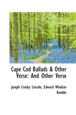 Cape Cod Ballads & Other Verse : And Other Verse