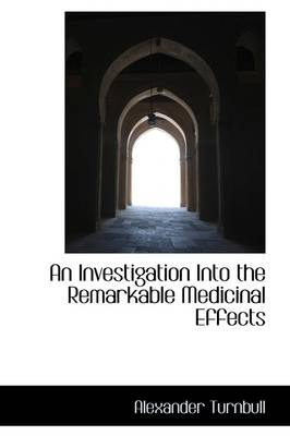An Investigation Into the Remarkable Medicinal Effects