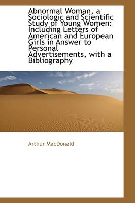 Abnormal Woman, a Sociologic and Scientific Study of Young Women