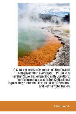 A Comprehensive Grammar of the English Language: With Exercises Written in a Familiar Style