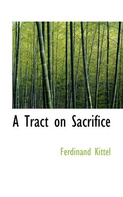 A Tract on Sacrifice