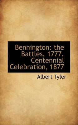 Bennington: The Battles, 1777. Centennial Celebration, 1877