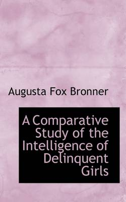 A Comparative Study of the Intelligence of Delinquent Girls