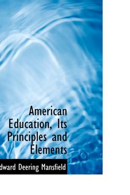American Education, Its Principles and Elements