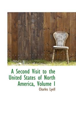 A Second Visit to the United States of North America, Volume I