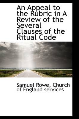 An Appeal to the Rubric in a Review of the Several Clauses of the Ritual Code