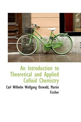 An Introduction to Theoretical and Applied Colloid Chemistry