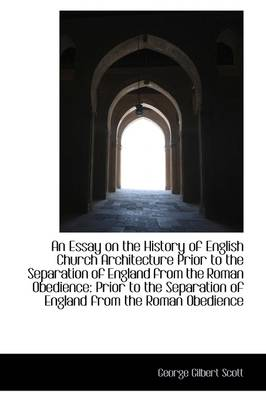An Essay on the History of English Church Architecture