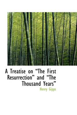 A Treatise on the First Resurrection and the Thousand Years