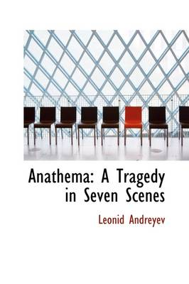 Anathema: A Tragedy in Seven Scenes
