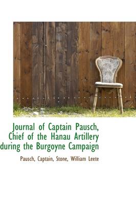 Journal of Captain Pausch, Chief of the Hanau Artillery During the Burgoyne Campaign