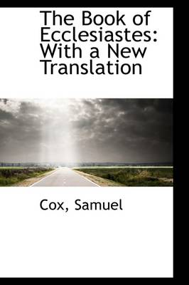 The Book of Ecclesiastes: With a New Translation