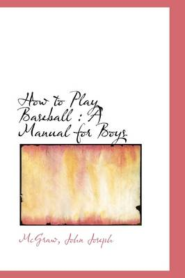 How to Play Baseball: A Manual for Boys