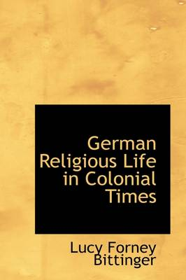 German Religious Life in Colonial Times