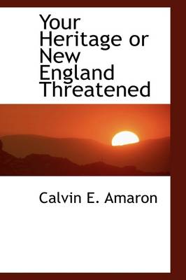 Your Heritage or New England Threatened