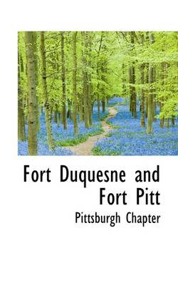Fort Duquesne and Fort Pitt