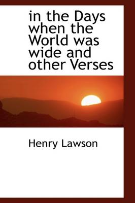 In the Days When the World Was Wide and Other Verses