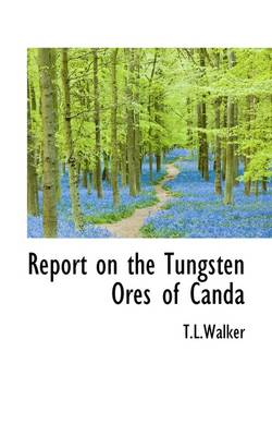 Report on the Tungsten Ores of Canda