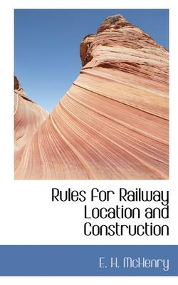 Rules for Railway Location and Construction