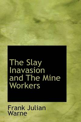 The Slay Inavasion and the Mine Workers