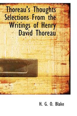 Thoreau's Thoughts Selections from the Writings of Henry David Thoreau