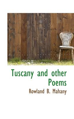 Tuscany and Other Poems