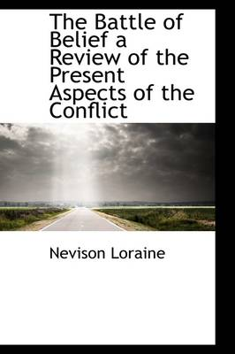 The Battle of Belief a Review of the Present Aspects of the Conflict