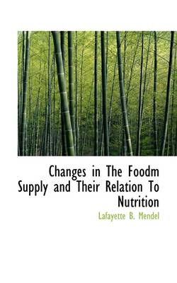 Changes in the Foodm Supply and Their Relation to Nutrition
