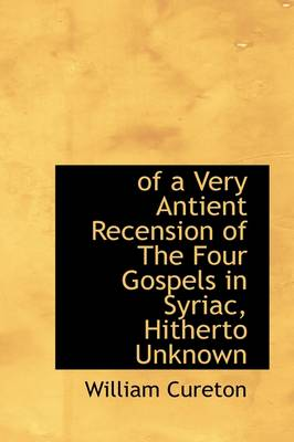 Of a Very Antient Recension of the Four Gospels in Syriac, Hitherto Unknown