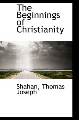 The Beginnings of Christianity