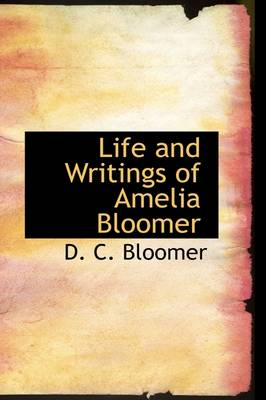 Life and Writings of Amelia Bloomer