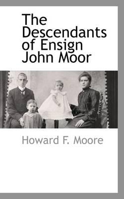 The Descendants of Ensign John Moor