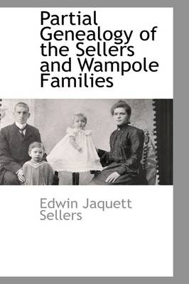Partial Genealogy of the Sellers and Wampole Families