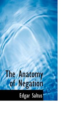 The Anatomy of Negation