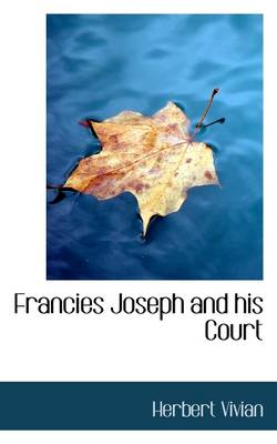 Francies Joseph and His Court