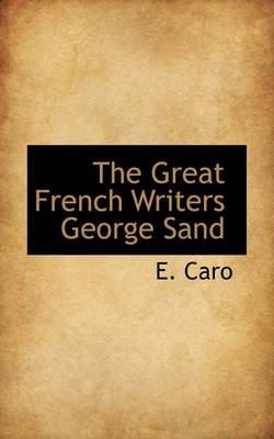 The Great French Writers George Sand