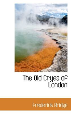 The Old Cryes of London
