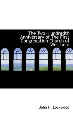 The Two Hundredth Anniversary of the First Congregation Church of Westfield