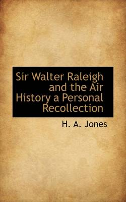 Sir Walter Raleigh and the Air History a Personal Recollection