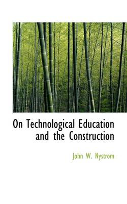 On Technological Education and the Construction
