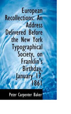European Recollections: An Address Delivered Before the New York Typographical Society, on Franklin'