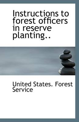 Instructions to Forest Officers in Reserve Planting