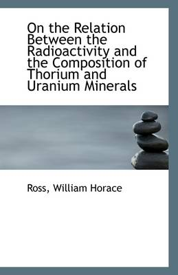 On the Relation Between the Radioactivity and the Composition of Thorium and Uranium Minerals