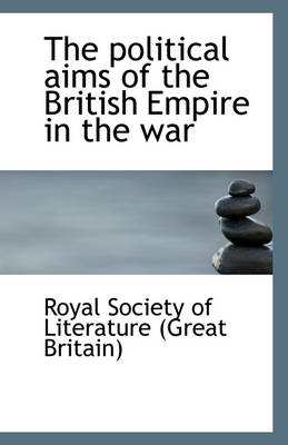 The Political Aims of the British Empire in the War
