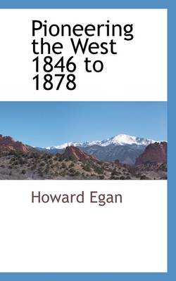 Pioneering the West 1846 to 1878