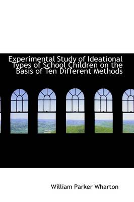 Experimental Study of Ideational Types of School Children on the Basis of Ten Different Methods