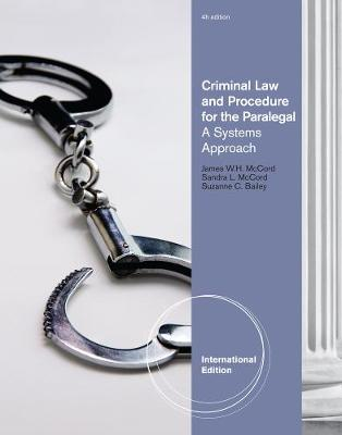 Criminal Law and Procedure for the Paralegal: A Systems Approach, International Edition