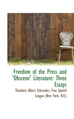 Freedom of the Press and Obscene Literature: Three Essays